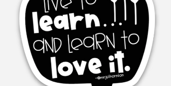 Live to Learn Sticker