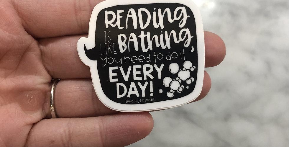 Reading Is Like Bathing Sticker