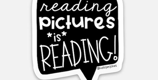 Reading Pictures *is* Reading Sticker