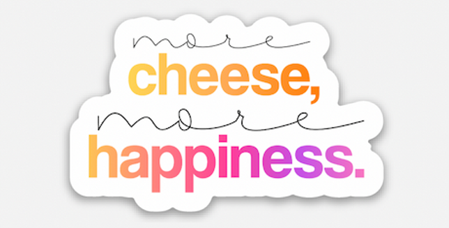 Cheese = Happiness Sticker
