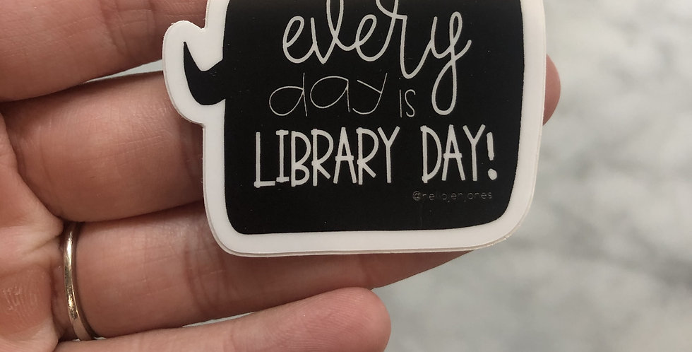 Every Day is Library Day Sticker