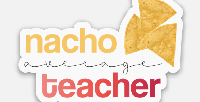 Nacho Average Teacher Sticker