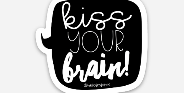 Kiss Your Brain Sticker