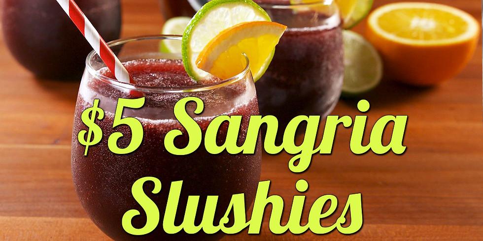 $5 Sangria Slushies