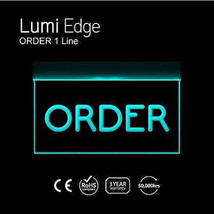 ORDER 1 Line Lumi Edge Sign