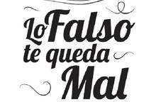 """Lo falso te queda Mal"""