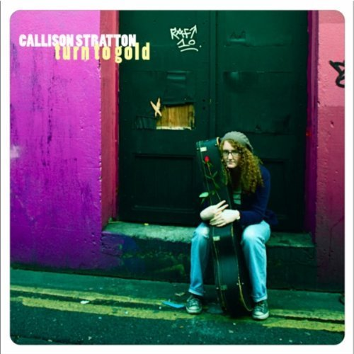 Callison Stratton - Turn To Gold