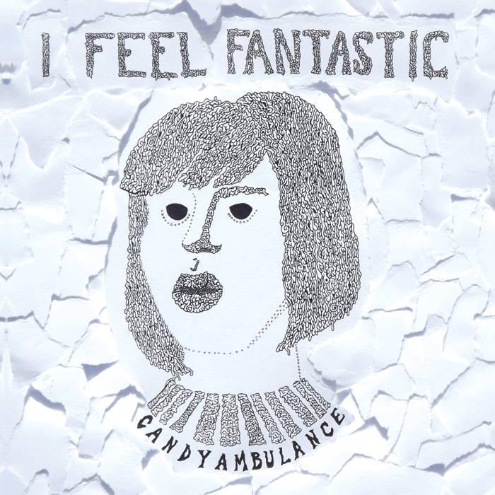 Candy Ambulance - I Feel Fantastic