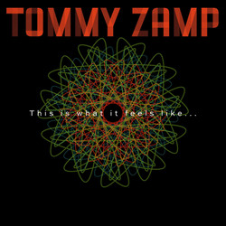 Tommy Zamp - This Is What It Feels Like