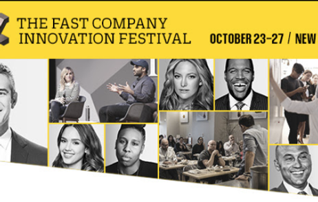 The Good, the Bad and Bodacious of the Fast Company Innovation Festival (and Why You Should Go Next