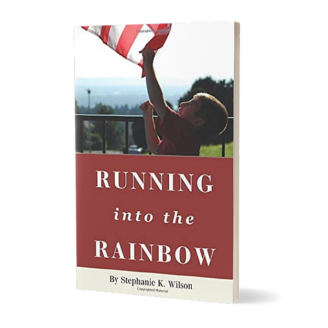 Running into the Rainbow by Stephanie K. Wilson