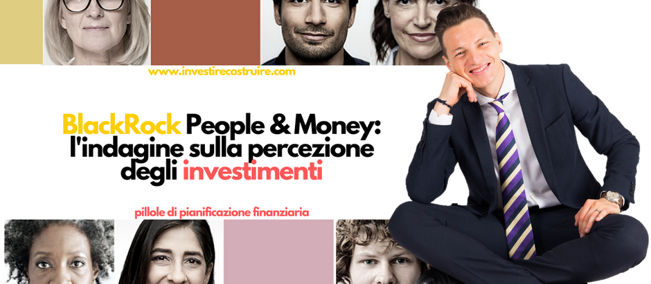 BlackRock People & Money: l'indagine sulla percezione del mondo degli investimenti