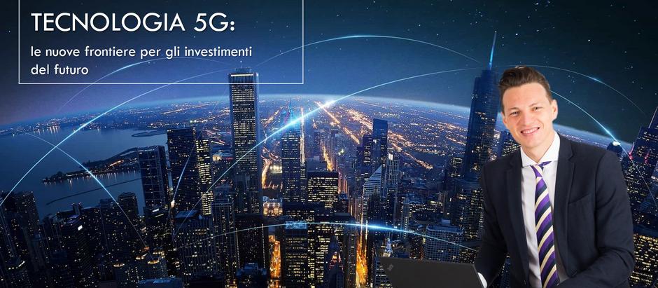 Tecnologia  5G: le nuove frontiere per gli investimenti del futuro