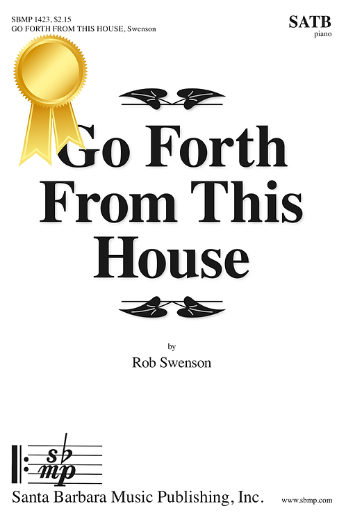 Go Forth From This House (SATB choir and piano)
