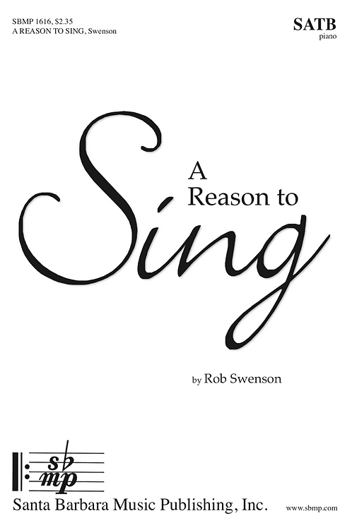 A Reason to Sing (for SATB choir and piano)