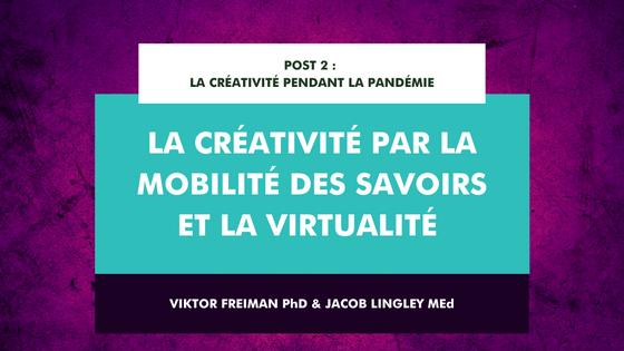 La créativité par la mobilité des savoirs et la virtualité