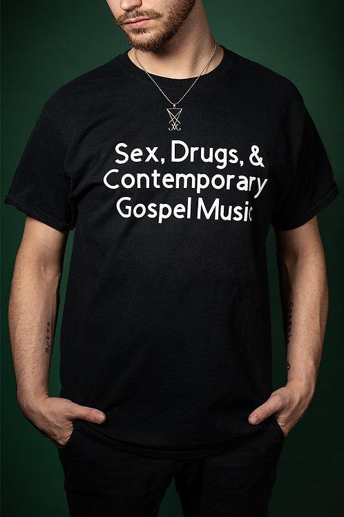 Sex, Drugs, & Contemporary Gospel Music T-Shirt