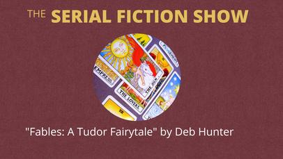"""""""Fables: A Tudor Fairytale"""" by Deb Hunter"""