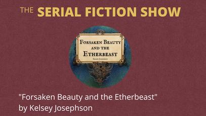 """""""Forsaken Beauty and the Etherbeast"""" by Kelsey Josephson"""