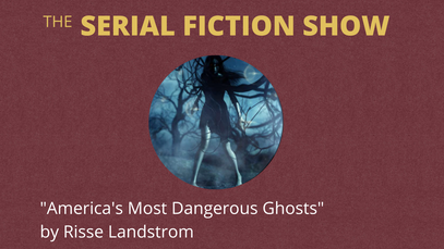 """""""America's Most Dangerous Ghosts"""" by Risse Landstrom"""