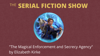 """""""The Magical Enforcement and Secrecy Agency Society"""" by Elizabeth Kirke"""