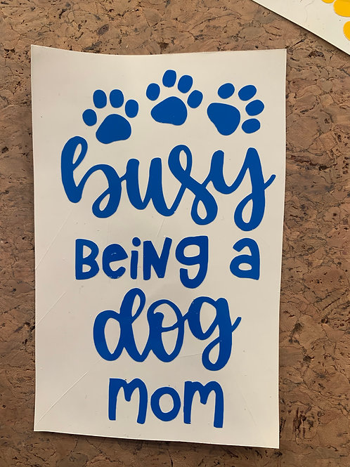 Decal_Busy Being a Dog Mom