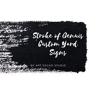 Stroke of Genuis Yard Signs.jpg