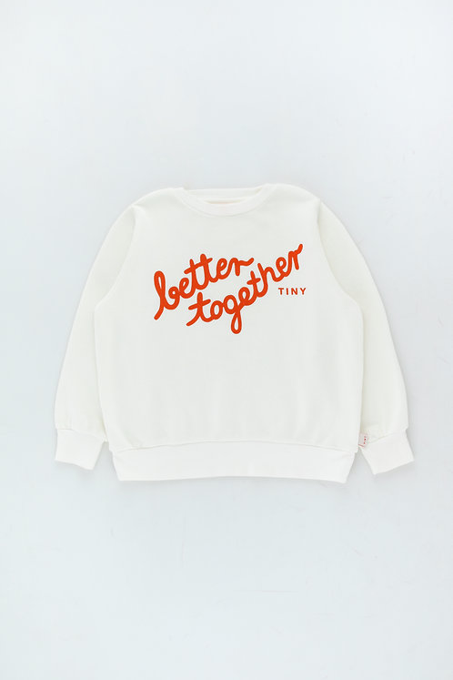 BETTER TOGETHER SWEATSHIRT