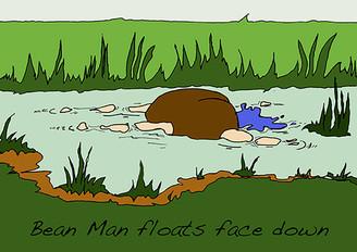 Bean Man Floats Face Down