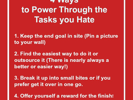 4 Ways to power through the tasks that you hate