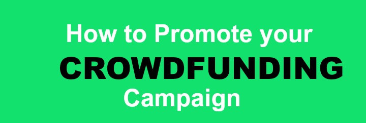 How to Promote your Crowdfunding Campaign