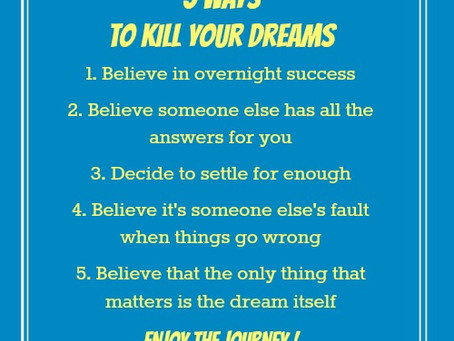 5 Ways to Kill Your Dreams