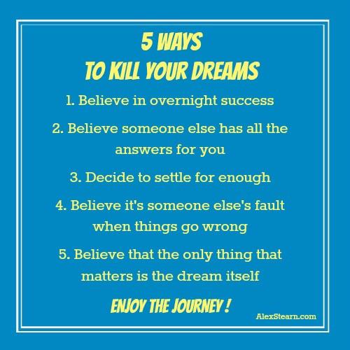 5 Ways to Kill Your Dreams