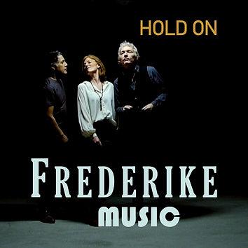 FREDERIKE MUSIC - HOLD-ON COVER.jpg