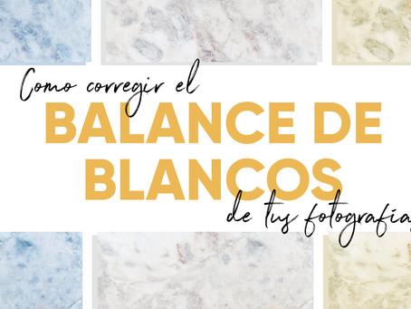CORREGIR EL BALANCE DE BLANCOS: EN SÓLO 3 PASOS