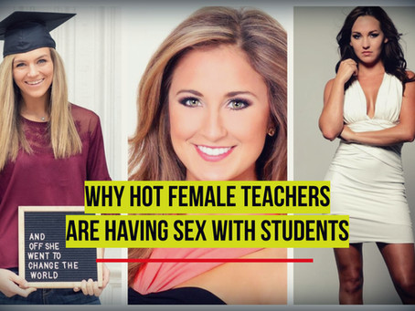 Understanding The Female Teachers Who Have Sex With Teen Students