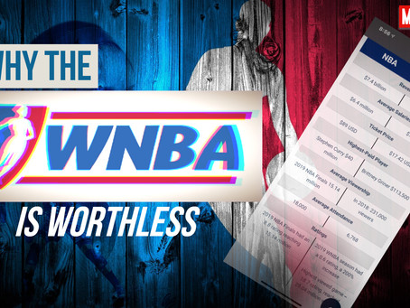 MANswer: The WNBA Is Worth-less Than The NBA; Feminist Are Baffled