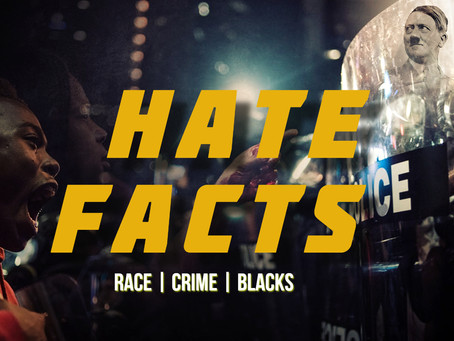 HATE FACTS: Race, Crime & Black People
