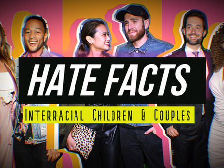 HATE FACTS: Interracial Children & Couples