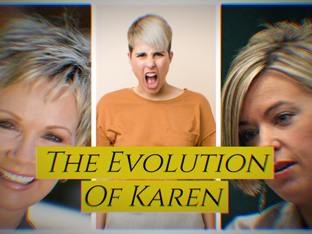 What Is A Karen?: Western Society's Greatest Torment