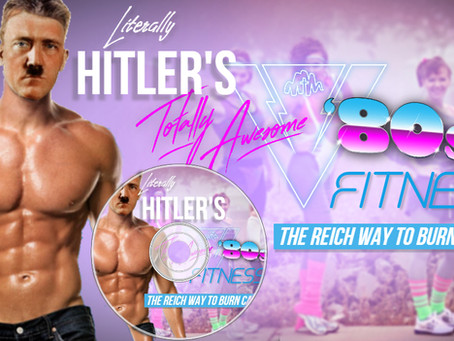 Literally Hitler Promotes His New Workout Regime, 'The Reich Way To Working Out'