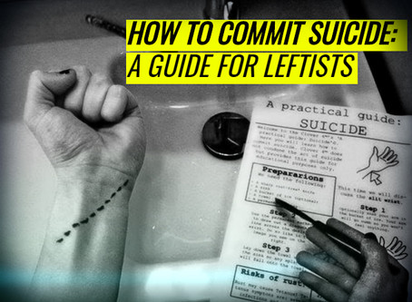 The Ultimate Suicide Guide For Leftists Charity Project