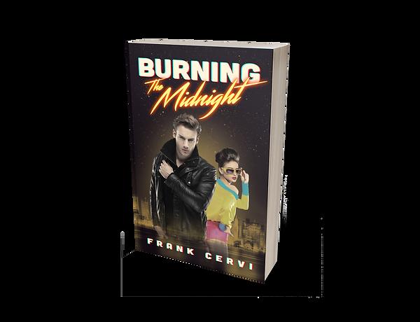 Frank Cervi's Burning Th Midnight; a hilarious novel