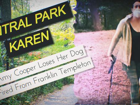 CENTRAL PARK KAREN: Amy Cooper Fired From Franklin Templeton; Loses Her Dog