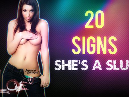 20 Signs She's A Slut