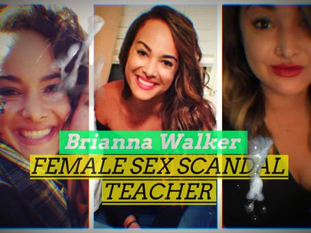 ANTI-SLUT DEFENSE:Teacher/Trainer, Brianna Walker, Willfully Banged Football Team; Plays Rape Card
