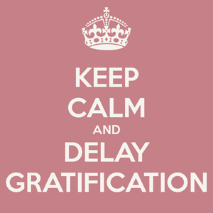 keep-calm-and-delay-gratification-2