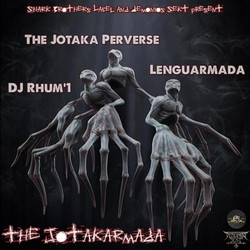 The Jotaka Perverse, Lenguarmada & DJ Rhum'1 - The Jotakarmada EP (2012)_Front c