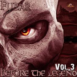 Fubar - Before the Legend Vol.3 (2013)_Front cover.jpg