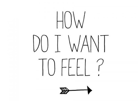 How do I want to feel?